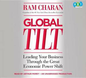 Global Tilt: Leading Your Business Through the Great Economic Power Shift