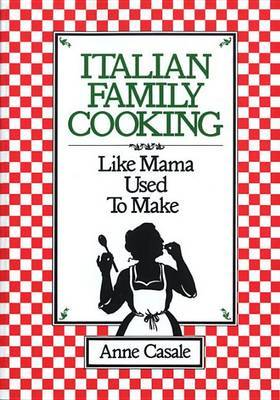 Italian Family Cooking #: Like Mama Used to Make