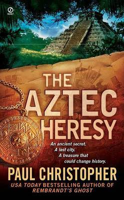 Aztec Heresy, the