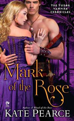 Mark of the Rose: Tudor Vampire Book 3