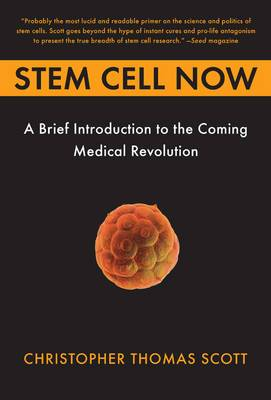 Stem Cell Now: A Brief Introduction to the Coming Medical Revolution