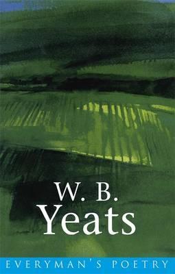 W. B. Yeats: Everyman Poetry