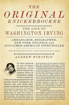 The Original Knickerbocker: The Life of Washington Irving