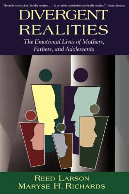 Divergent Realities: The Emotional Lives of Mothers, Fathers and Adolescents