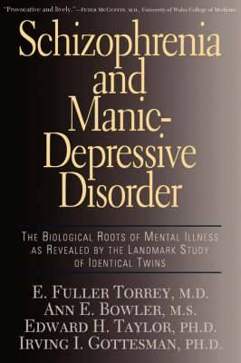Schizophrenia and Manic Depressive Disorder: The Biological Roots of Mental Illness as Revealed by the Landmark Study of Identical Twins