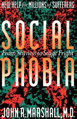 Social Phobia: From Shyness to Stage Fright