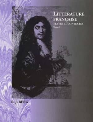 Litterature Francaise: Textes et Contextes: v. 1: Du Moyen Age Au XVIIIe Siecle