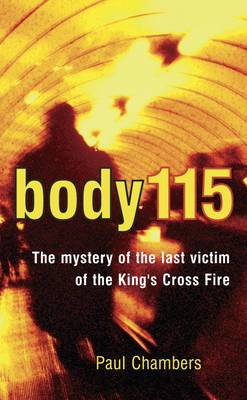 Body 115: The Mystery of the Last Victim of the King's Cross Fire
