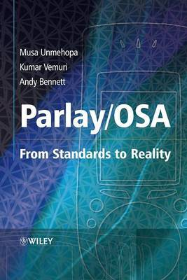 Parlay/OSA: From Standards to Reality