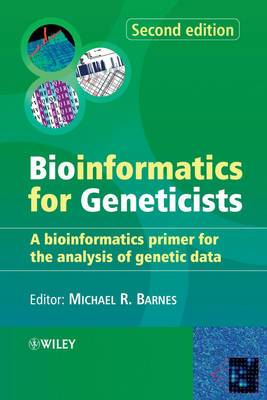 Bioinformatics for Geneticists: A Bioinformatics Primers for the Analysis of Genetic Data