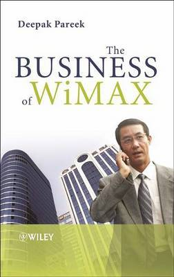 The Business of WiMAX: Taking Wireless to the MAX