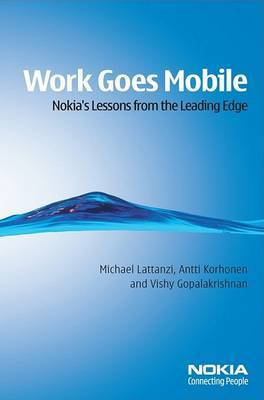 Work Goes Mobile: Nokia's Lessons from the Leading Edge
