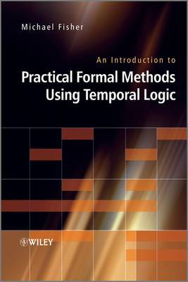An Introduction to Practical Formal Methods Using Temporal Logic