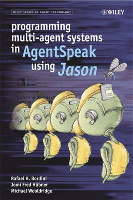Programming Multi-agent Systems in AgentSpeak Using Jason: A Practical Introduction with Jason