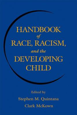 Handbook of Race, Racism and the Developing Child