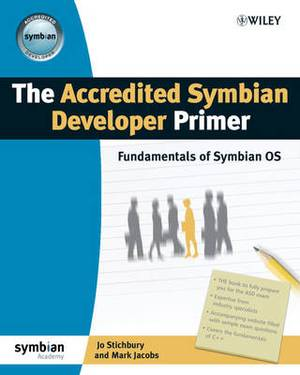 The Accredited Symbian Developer Primer: The Fundamentals of Symbian OS