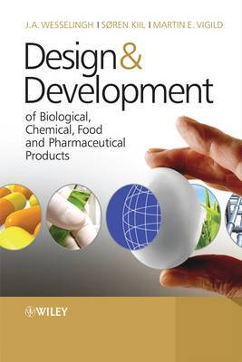 Design and Development of Biological, Chemical, Food and Pharmaceutical Products