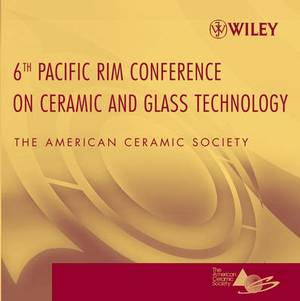 Proceedings of the 6th Pacific Rim Conference on Ceramic and Glass Technology