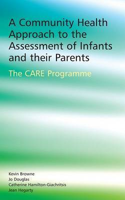 A Community Health Approach to the Assessment of Infants and Their Parents: The C.A.R.E. Programme