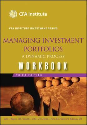 Managing Investment Portfolios: A Dynamic Process: Workbook