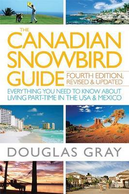 The Canadian Snowbird Guide: Everything You Need to Know about Living Part-Time in the USA & Mexico