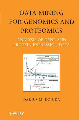 Data Mining for Genomics and Proteomics: Analysis of Gene and Protein Expression Data