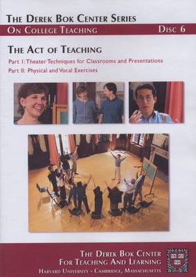 The Act of Teaching: Pt. 1: Theater Techniques for Classrooms and Presentations