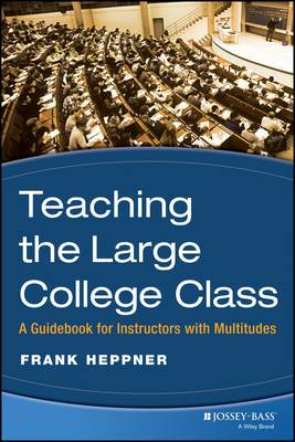 Managing the Large College Class: A Guidebook for Instructors with Multitudes