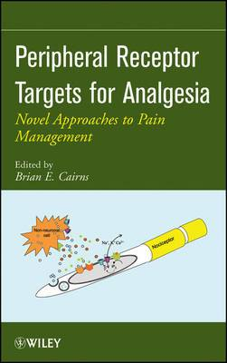 Peripheral Receptor Targets for Analgesia: Novel Approaches to Pain Management