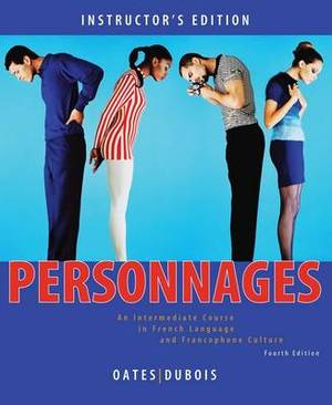Personnages: An Intermediate Course in French Language and Francophone Culture: Annotated Instructor's Edition