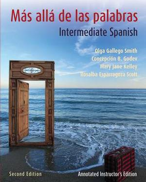 Mas Alla De Las Palabras: Intermediate Spanish Textbook and Annotated Instructor's Manual