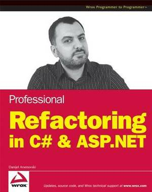 Professional Refactoring in C# and ASP.NET