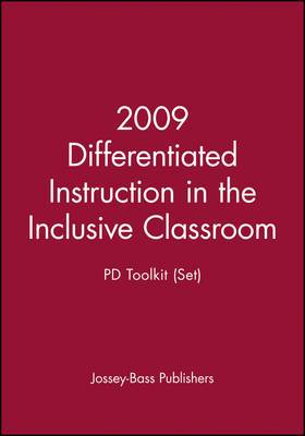 2009 Differentiated Instruction in the Inclusive Classroom: PD Toolkit Set