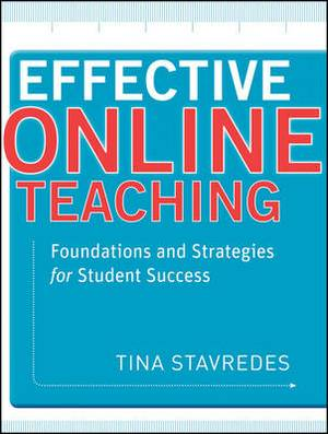 Effective Online Teaching: Foundations and Strategies for Student Success