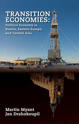 Transition Economies: Political Economy in Russia, Eastern Europe, and Central Asia