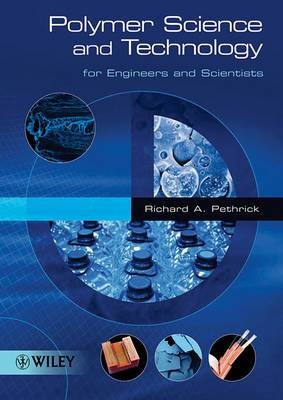 Polymer Science and Technology for Engineers and Scientists