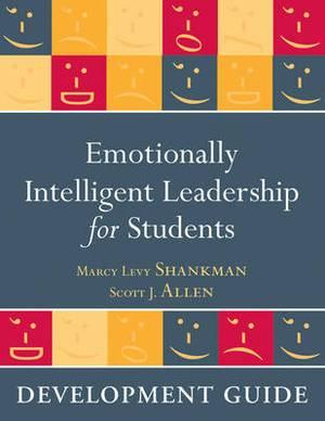 Emotionally Intelligent Leadership for Students: Development Guide