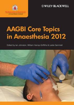 AAGBI Core Topics in Anaesthesia: 2012