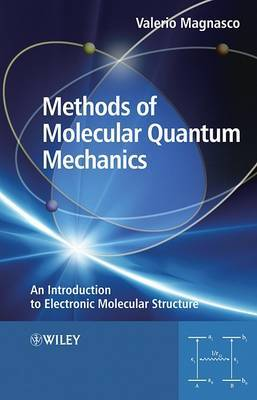 Methods of Molecular Quantum Mechanics: An Introduction to Electronic Molecular Structure
