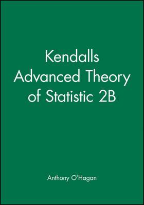 Kendalls Advanced Theory of Statistics: v. 2B