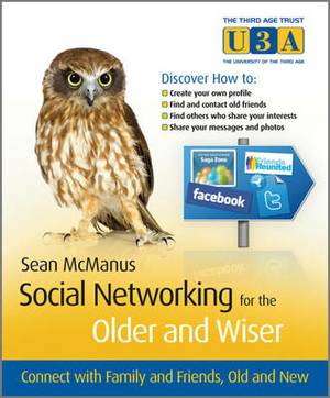 Social Networking for the Older and Wiser: Connect with Family, and Friends Old and New