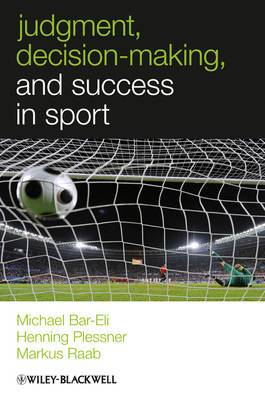 Judgment, Decision-Making and Success in Sport