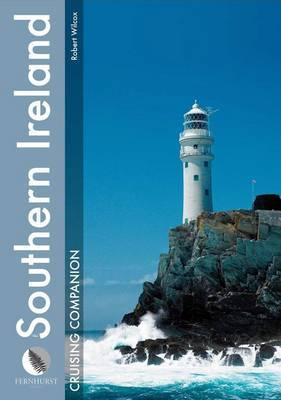 Southern Ireland Cruising Companion: A Yachtsman's Pilot and Cruising Guide to the Ports and Harbours from the Shannon Estuary to St. George's Channel