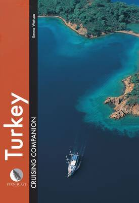 Turkey Cruising Companion: A Yachtsman's Pilot and Cruising Guide to the Ports and Harbours from the Cesme Peninsula to Antalya