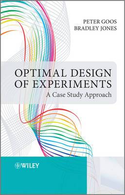 A Optimal Design of Experiments: A Case Study Approach