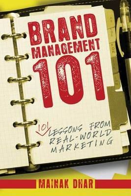 Brand Management 101: 101 Lessons from Real World Marketing