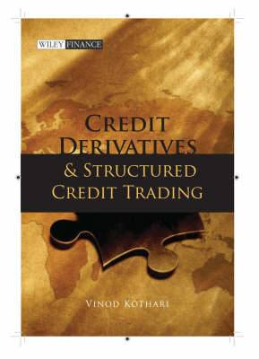 Credit Derivatives and Structured Credit Trading