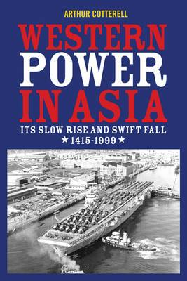 Western Power in Asia: Its Slow Rise and Swift Fall, 1415-1999