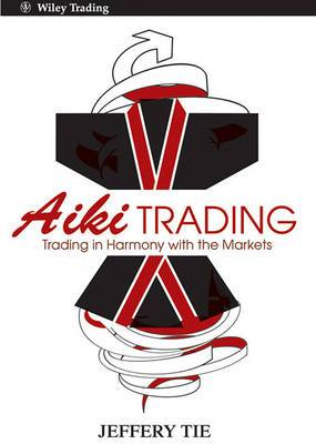 Aiki Trading: The Art of Trading in Harmony with the Markets