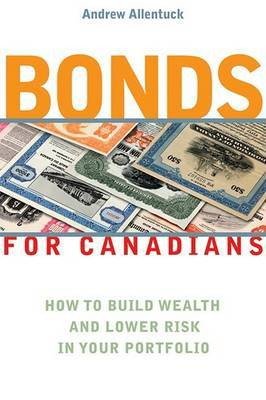 Bonds for Canadians: How to Build Wealth and Lower Risk in Your Portfolio